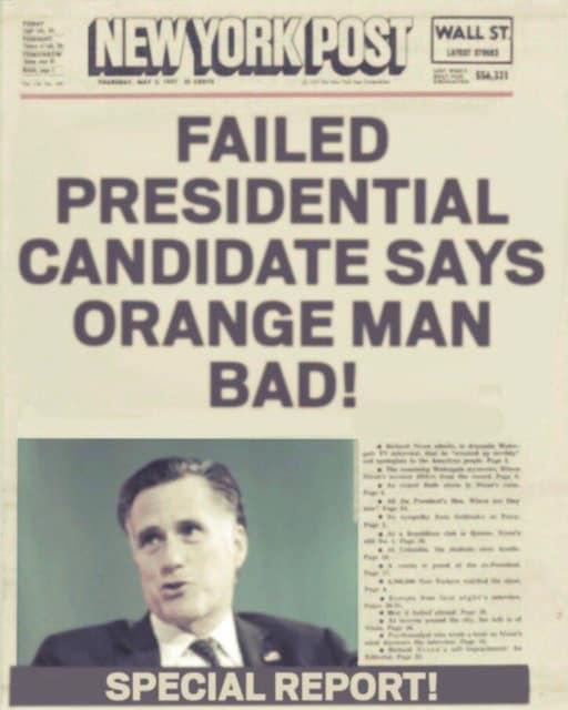 failed presidential candidate mitt romney says orange man bad