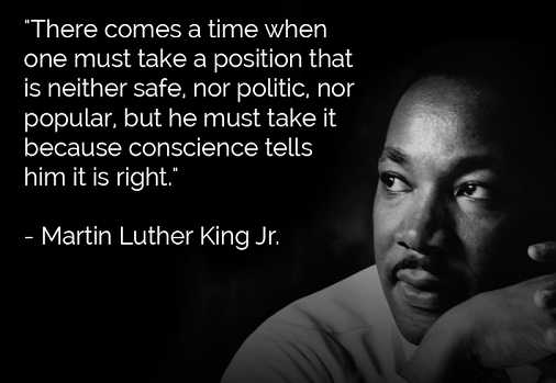 martin luther king comes a time when person must take a position because its right even if not popular