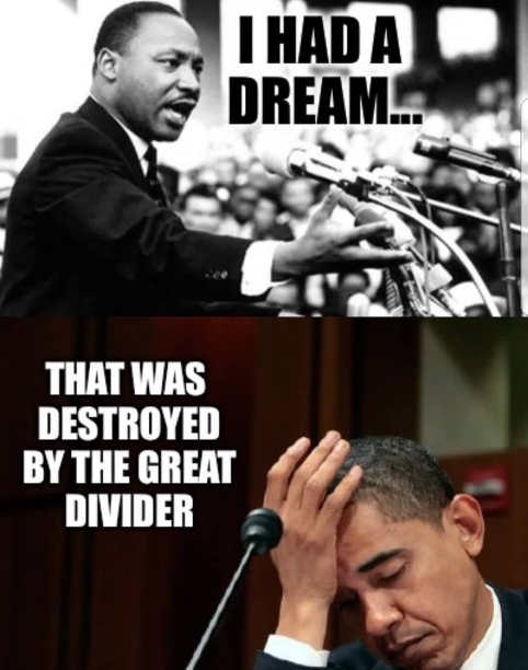 martin luther king i had a dream destroyed by great divider barack obama