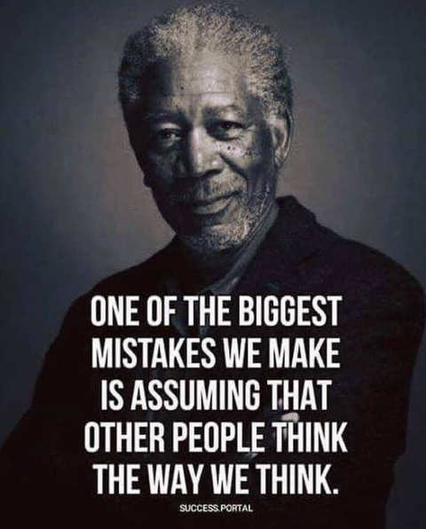 morgan freeman quote one of biggest mistakes we make is assuming that other people think the way we do