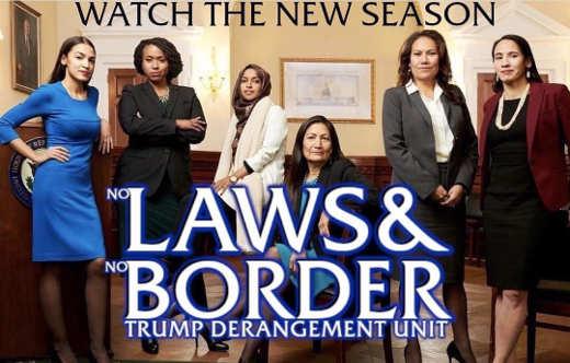 new season no laws no border trump derangement unit ocasio cortez