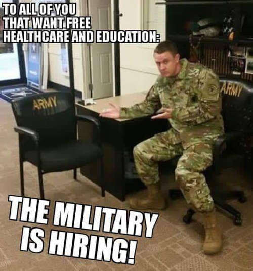 to all who want free health care and education military is hiring