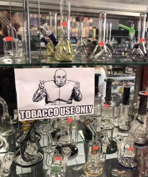 tobacco use only quotes marijuana bongs