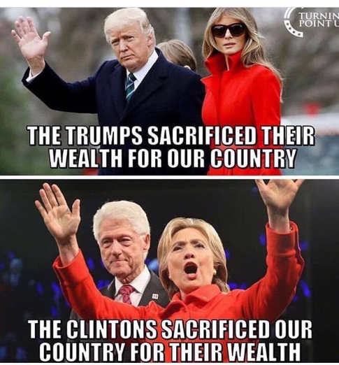 trumps sacrificed wealth for good of country clintons sacrificed country for their wealth