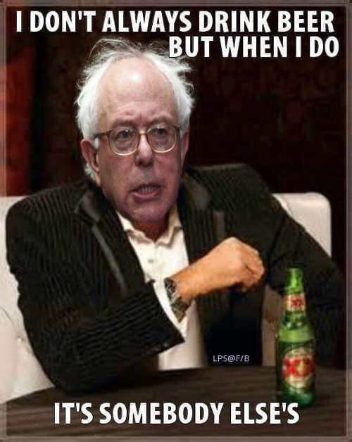 bernie sanders dont always drink beer but when i do somebody elses xx