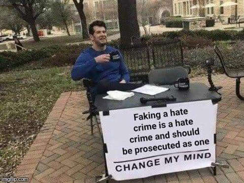 faking a hate crime should be prosecuted as hate crime change my mind