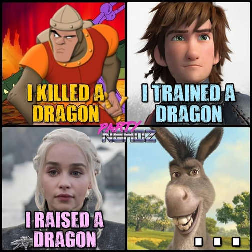 i killed a dragon trained one raised one shrek donkey