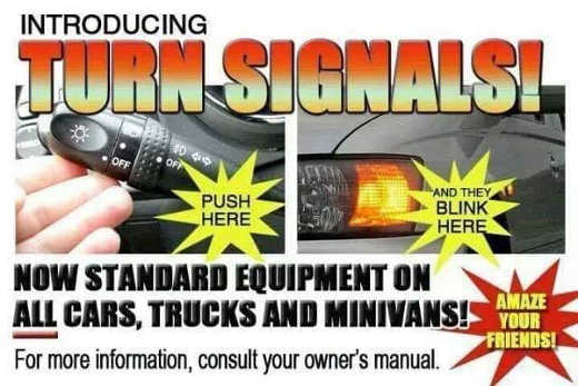 introducing turn signals now standard equipment on all cars amaze your friends