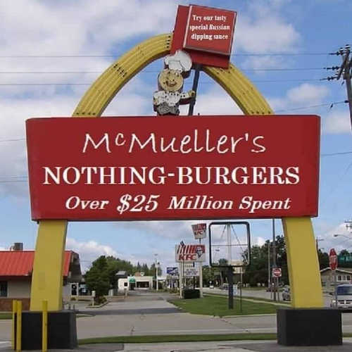 mcmueller nothing burger over 25 million spent russia investigation
