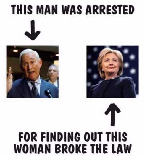 roger stone was arrested for finding out hillary clinton broke the law