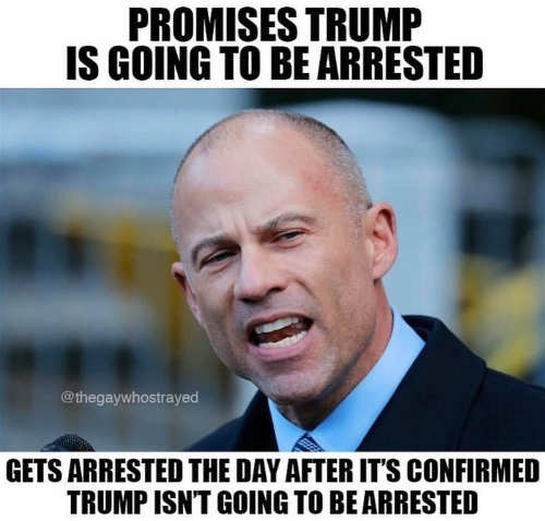 avenatti promises trump arrested hes arrested day after confirmed trump wont