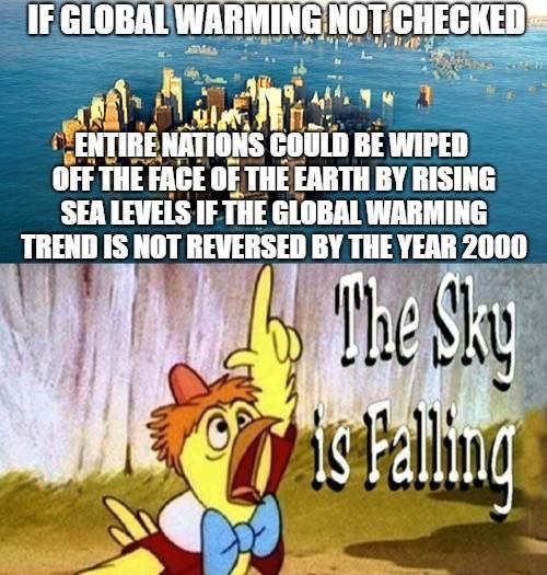 global warming not checked end of civilization by 2000 chicken little sky is falling