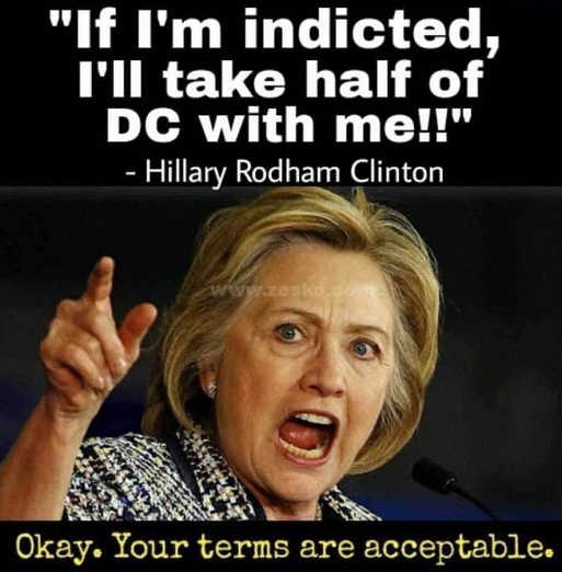 hillary clinton if im indicted ill take half dc with me your terms are acceptable