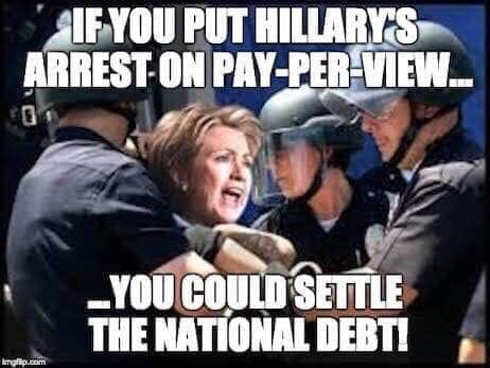 if you put hillary clinton arrest on pay per view pay national debt
