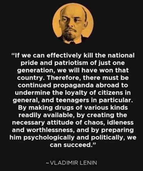 lenin if we can effectively kill national pride and patriotism propaganda we can succeed