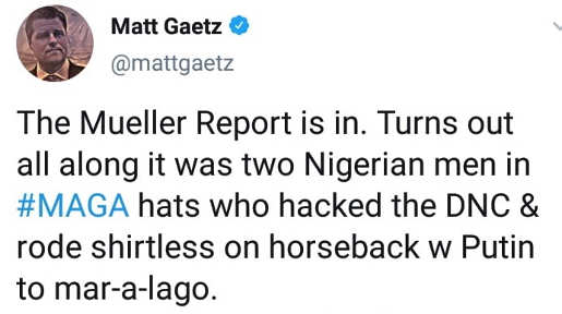 mueller report is in turns out nigerian maga hats hacked dnc shirtless on horseback with putin