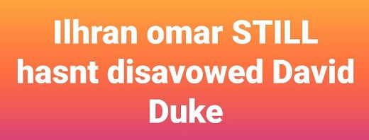 omar still hasnt disavowed david duke