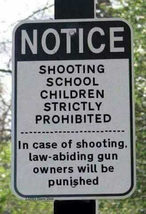 sign shooting school children strictly prohibited in case law-abiding gun owners will be punished