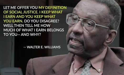 walter williams social justice i keep what i earn you keep what you earn