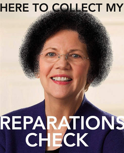 elizabeth warren here to collect my reparations check