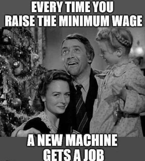 every time you raise minimum wage new machine gets a job