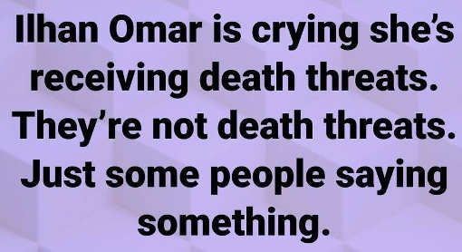ilhan omar receiving death threats just some people saying something
