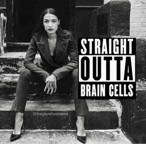 ocasio cortez straight out of brain cells