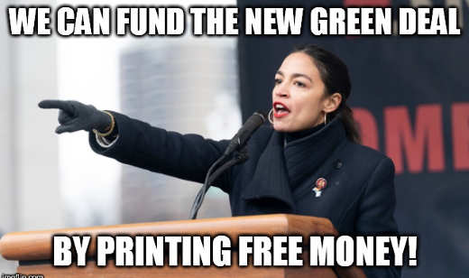 ocasio cortez we can fund green new deal printing free money
