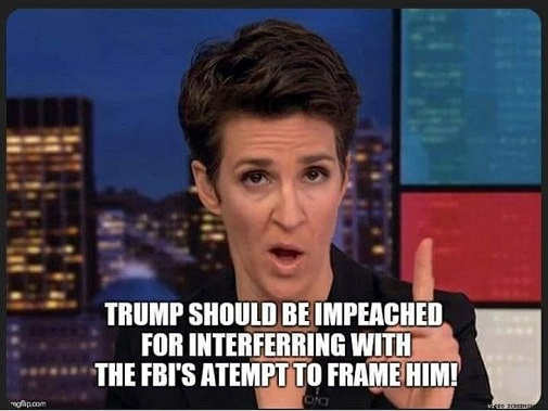 rachel maddow trump should be impeached for interferring with fbi attempt to frame him