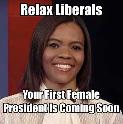 relax liberals your first female president is coming soon candace owens