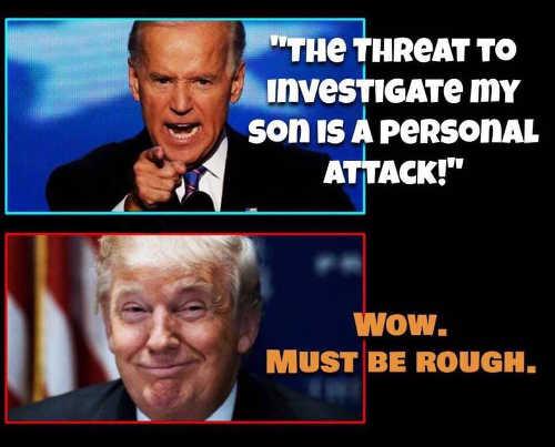 biden threaten to investigate son personal attack trump must be rough