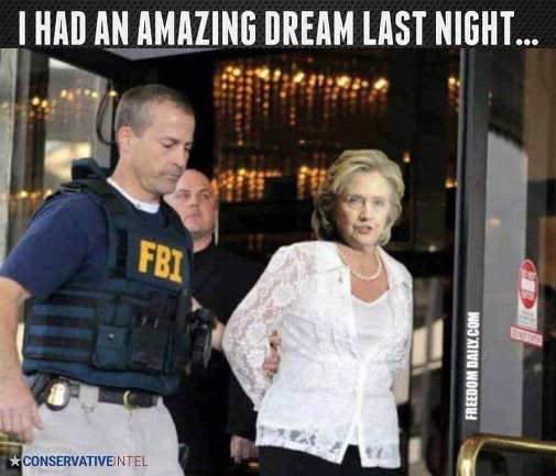 i had amazing dream last night fbi arrests hillary clinton