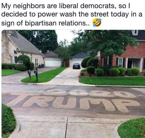 neighbors liberal democrats powerwash street trump 2020