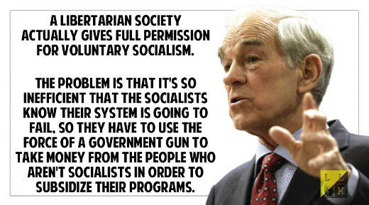 quote ron paul libertarian actually allows socialism but doesnt work must force on people