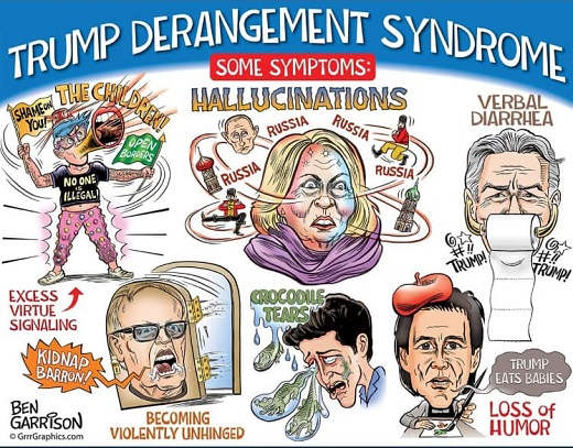 trump derangement syndrome hallucinations no humor violent crocodile tears