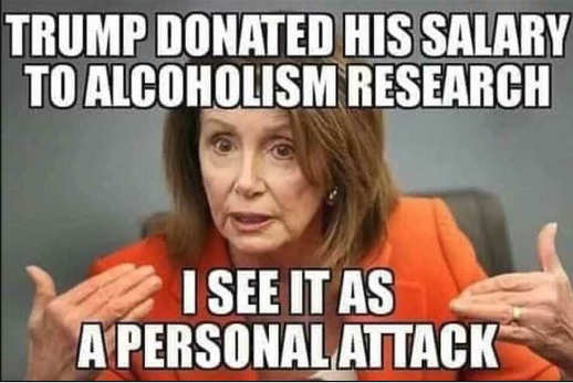 trump donated his salry to alcoholism research pelosi see as personal attack