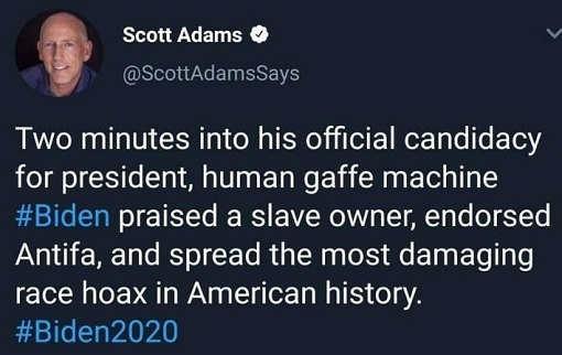 tweet scott adams biden two minutes into campaign spreading lies praising antifa