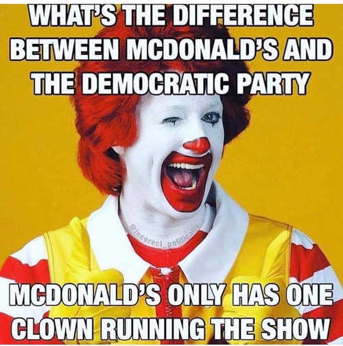 difference between mcdonalds and democratic party only one clown running show