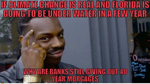 if climate change real why is florida still giving 40 year mortgages