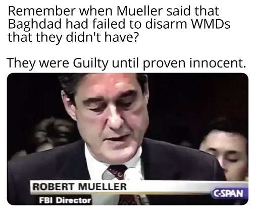 mueller wmd in iraq guilty until proven innocent