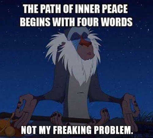 path of inner peace 4 words not my freaking problem