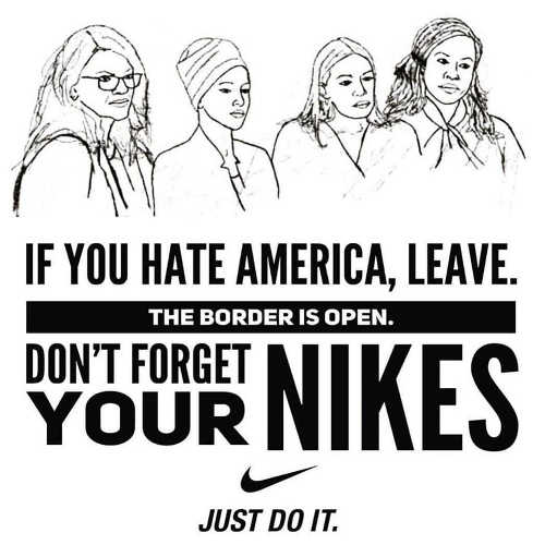 if you hate america leave dont forget your nikes aoc omar tlaib pressley
