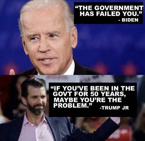 quote biden government has failed you trump jr if in for 50 years maybe you are problem