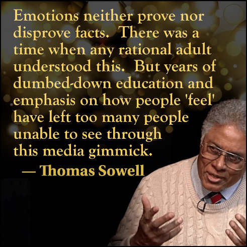 quote thomas sowell emotions neither prove nor disprove facts