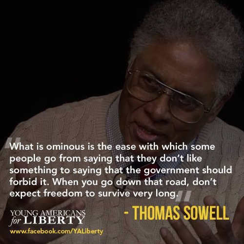 quote thomas sowell ominous government should forbid it freedom wont survive