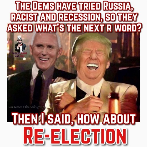 dems have tried racist russia recession whats next r word re-election trump