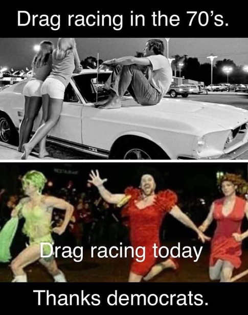 drag racing in 70s compared to today thanks democrats