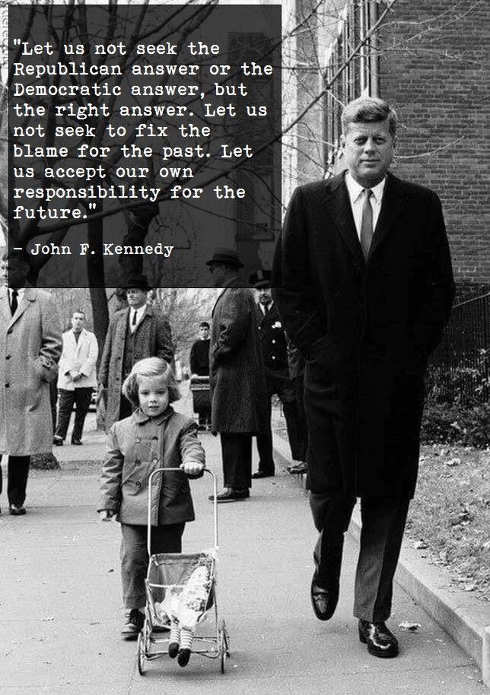 quote john kennedy let us not seek the republican or democratic answer but the right answer