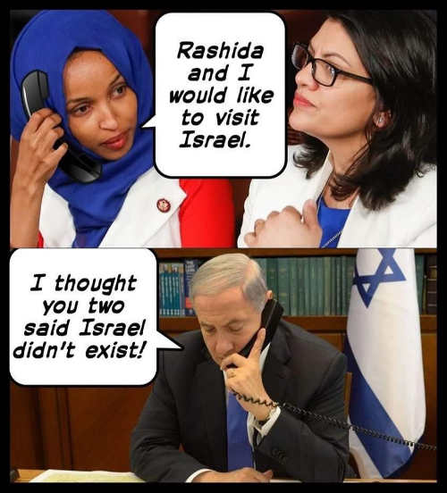rashida tlaib and omar would like to visit israel though you said it didnt exist