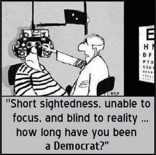 short sightedness unable to focus blind to reality how long democrat